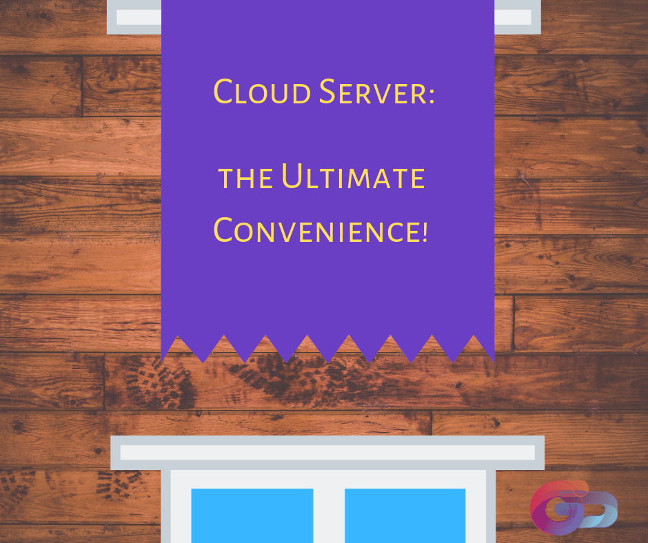 Cloud Server the Ultimate Convenience