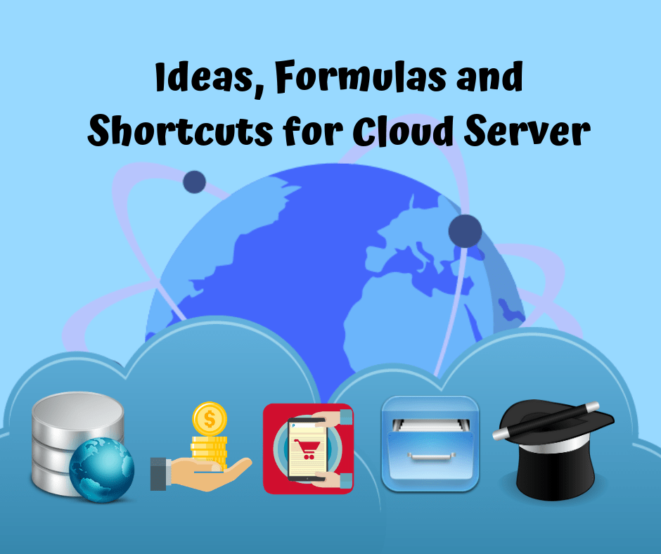 Ideas, Formulas and Shortcuts for Cloud Server