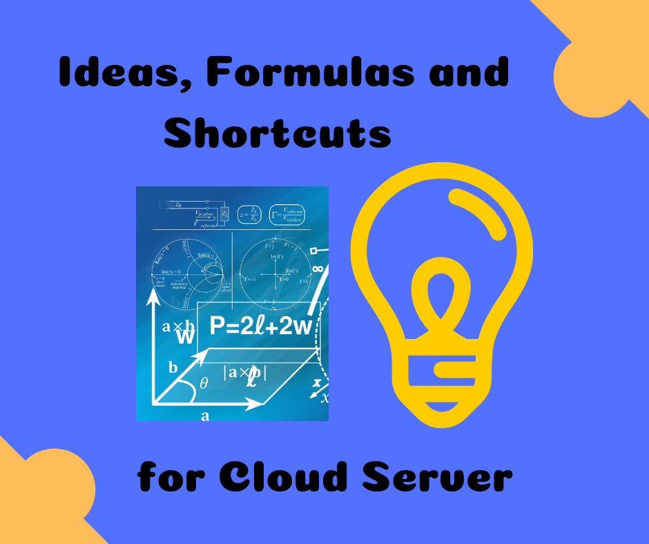 Ideas Formulas and Shortcuts for Cloud Server