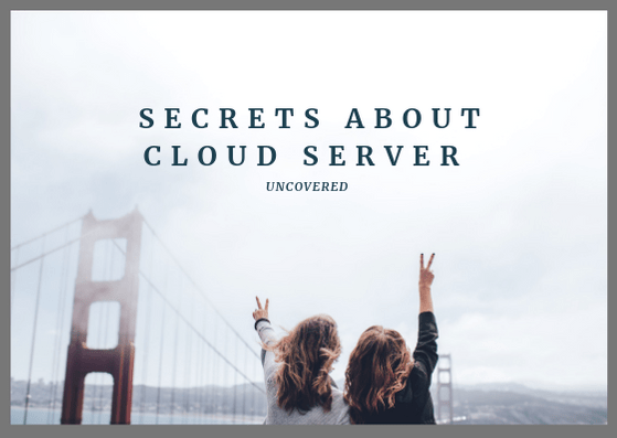 Secrets About Cloud Server