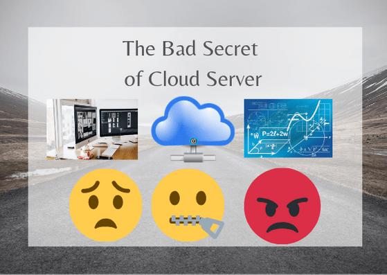 The Bad Secret of Cloud Server