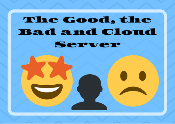 The Good, the Bad and Cloud Server