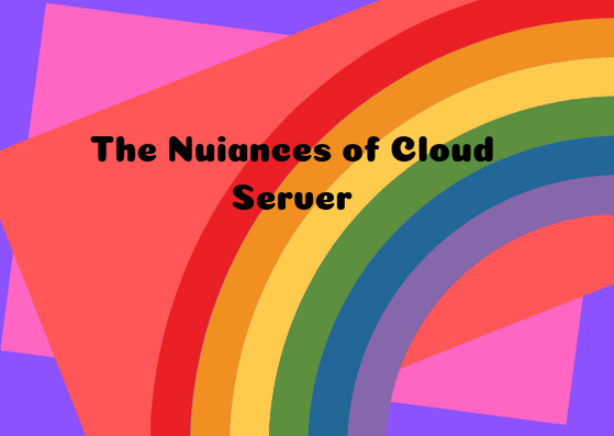 The Nuiances of Cloud Server