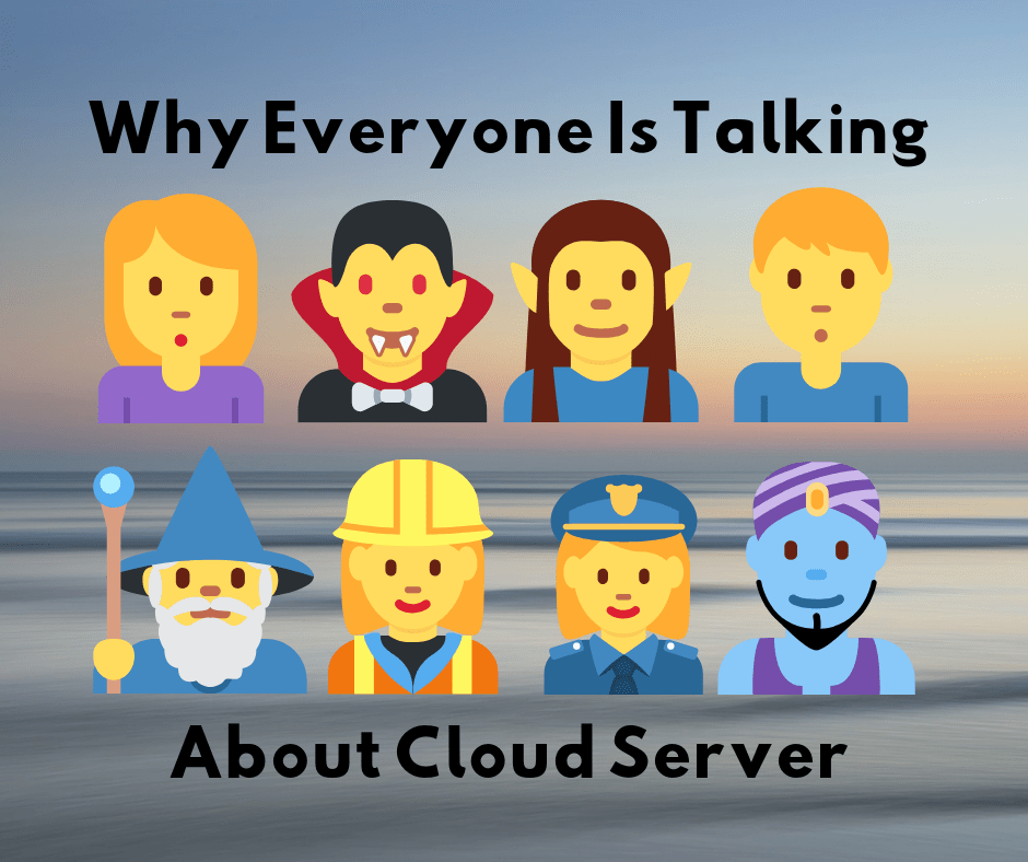 Why Everyone Is Talking about cloud server