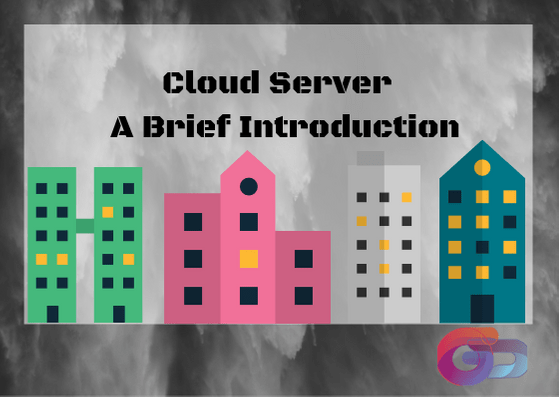Cloud Server – a Brief Introduction