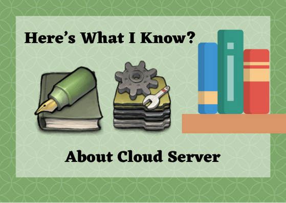 Here's What I Know_ About Cloud Server