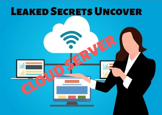 Leaked Secrets Uncover - The Leaked Secrets to Cloud Server Uncovered