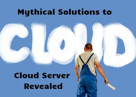 Mythical Solutions to Cloud Server