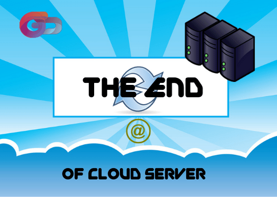 The End of Cloud Server