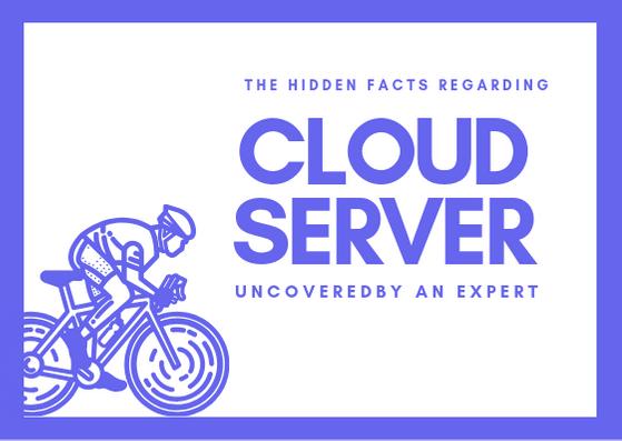 The Hidden Facts Regarding Cloud Server Uncovered by an Expert