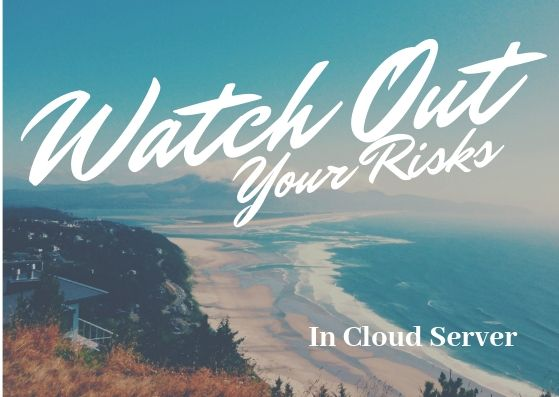 Watch Out - The Downside risk of Cloud Server that no one is talking about