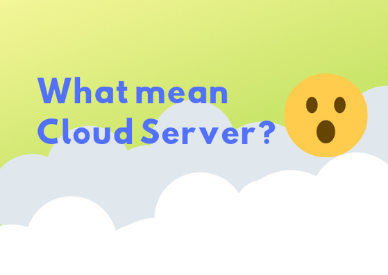 What Does Cloud Server Mean?