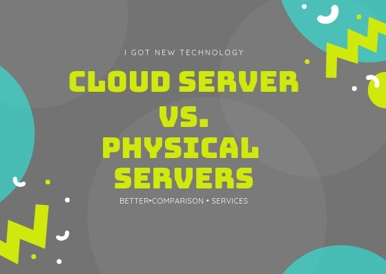 CLOUD SERVER PHYSICAL SERVERS 1 - Advantages of Cloud Server against Physical Servers