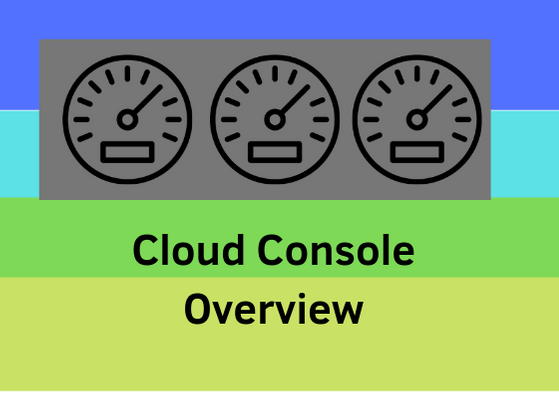 Cloud Console Overview