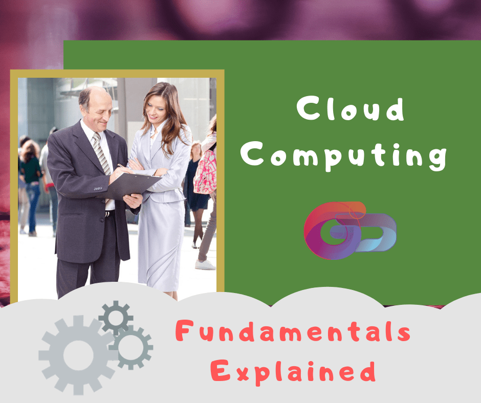 Cloud computing fundamentals explained A
