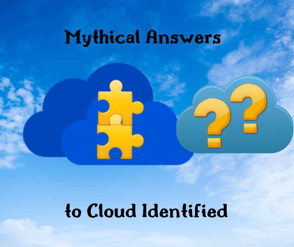 Mythical Answers to cloud identified