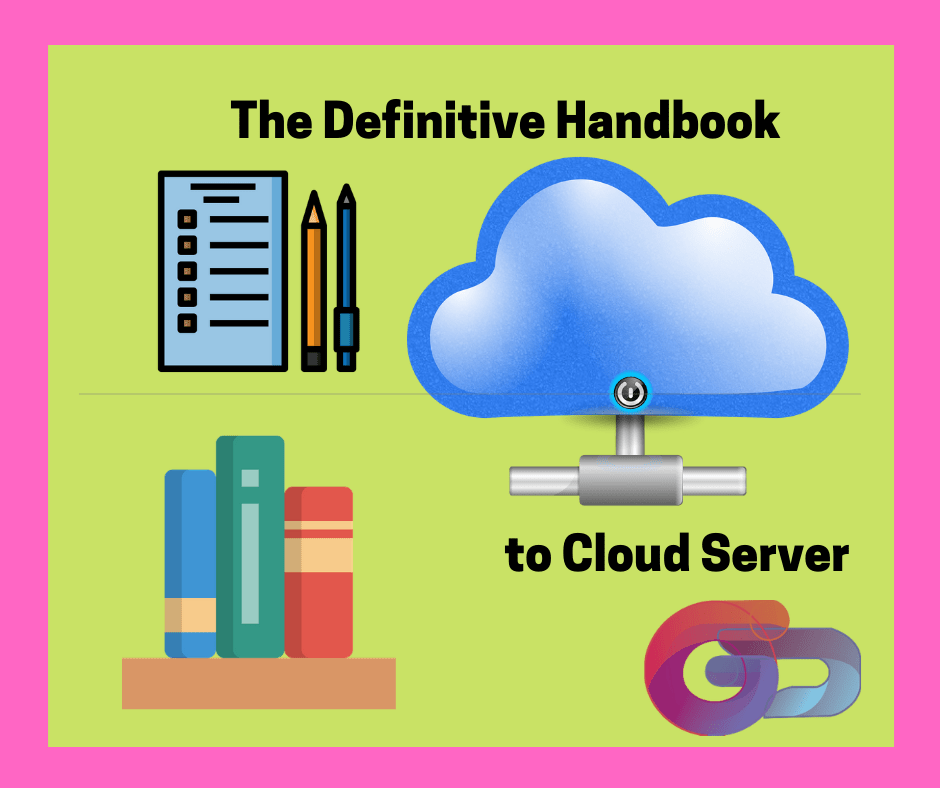 The Definitive Handbook to Cloud Server