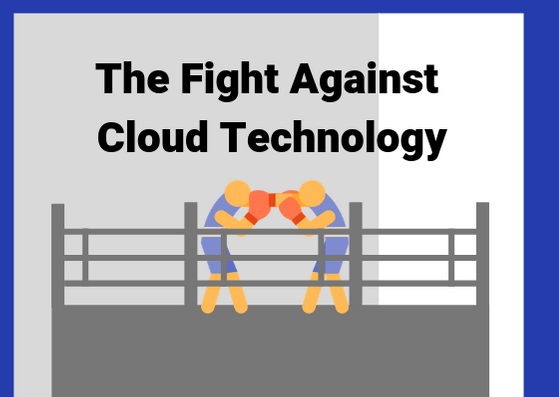 The Fight Against Cloud Technology