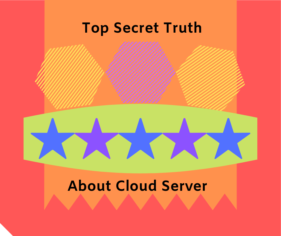 Top Secret Truth about cloud server