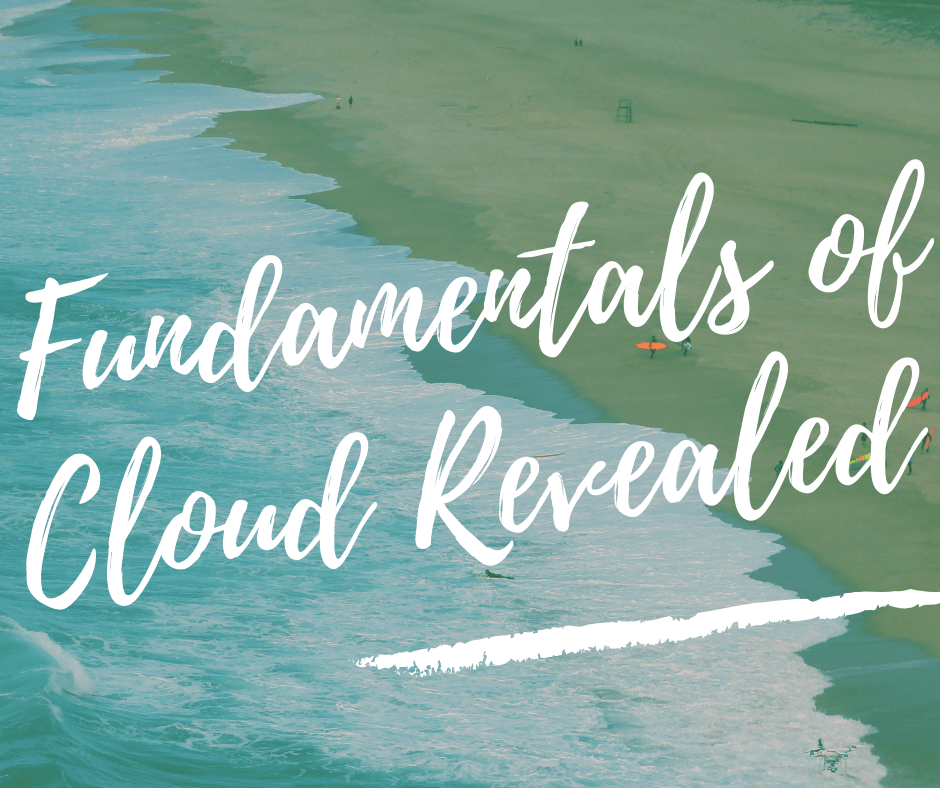 Fundamentals of Cloud Revealed