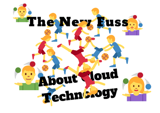 The New Fuss About Cloud Technology