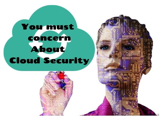 You must concerne cloud security - Find Out Who's Concerned About Cloud Security and Why You Should be Listening to Them